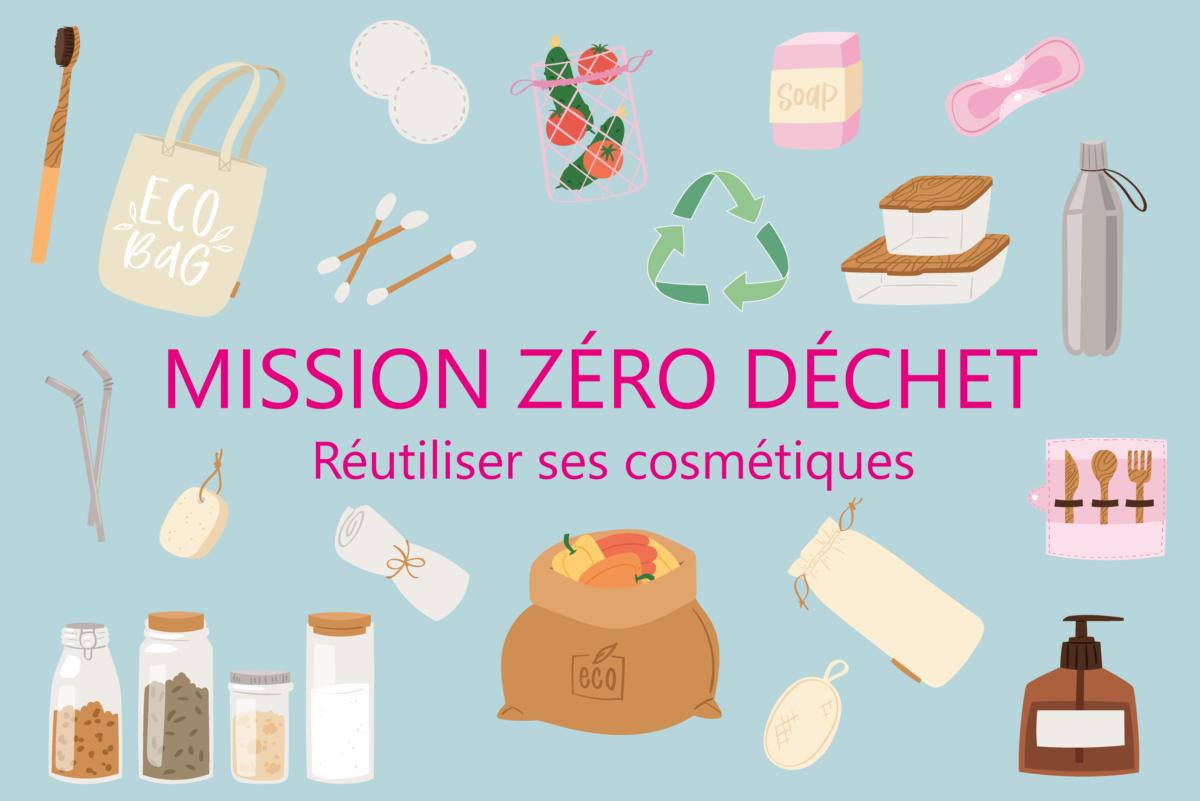 Mission Zéro Déchet: le tuto pour réutiliser ses cosmétiques