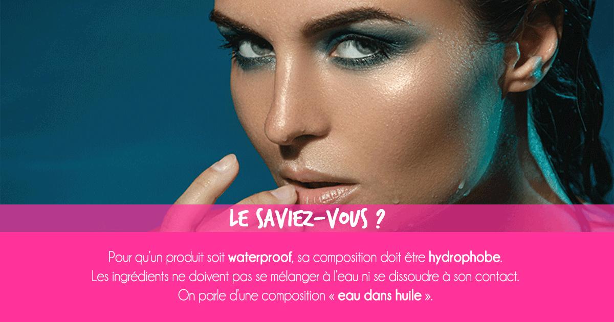Cosmétique waterproof : Tout savoir sur les cosmétiques waterproof