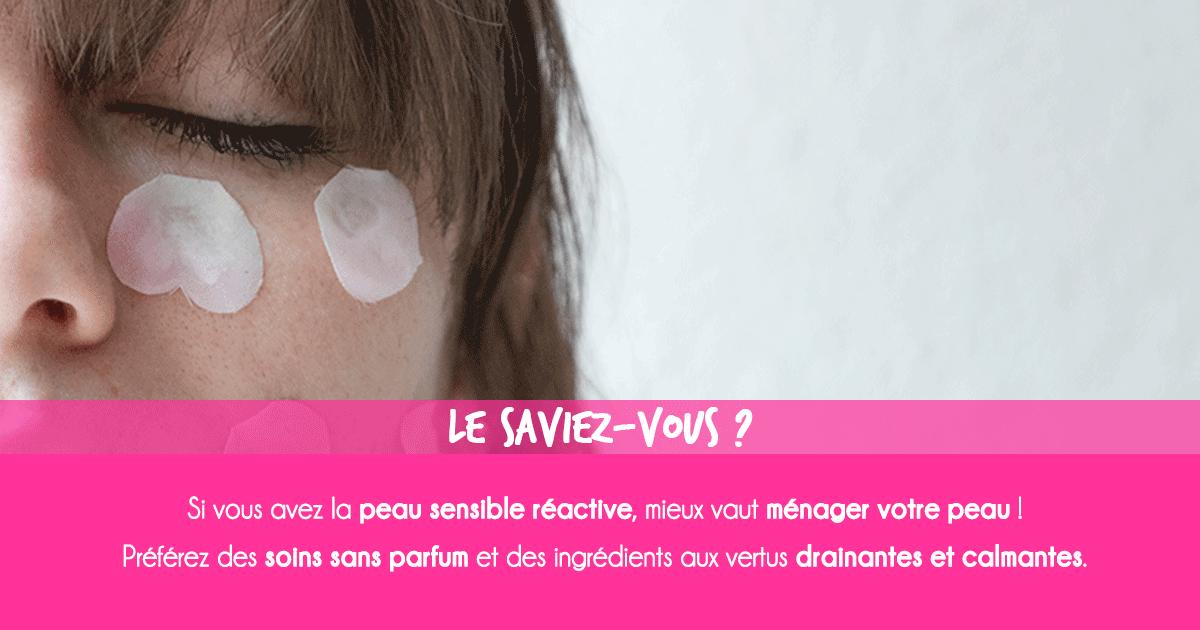 Peau sensible réactive : Quels soins et solutions pour ma peau sensible réactive ?