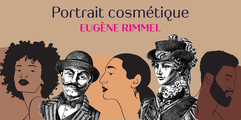Portrait Cosmétique: Eugène Rimmel, le prince des parfums à l'origine du mascara
