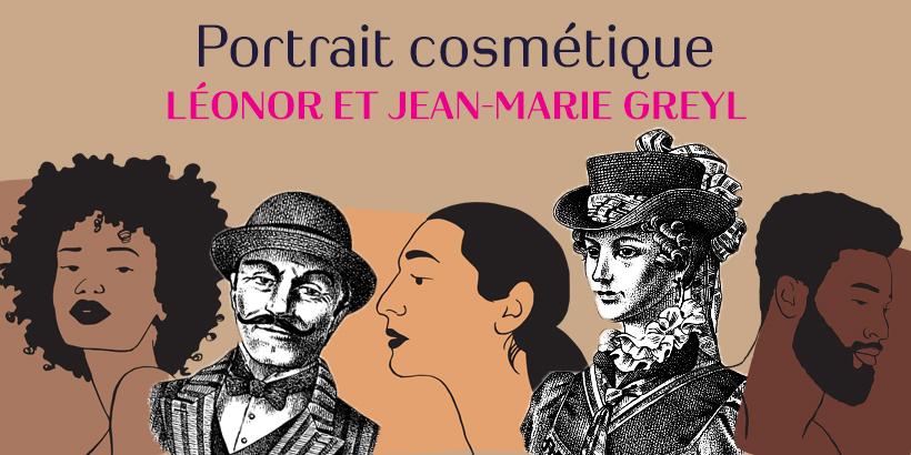 Portrait Cosmétique : Léonor Greyl et Jean-Marie Greyl, une histoire d'amour au service du cheveu